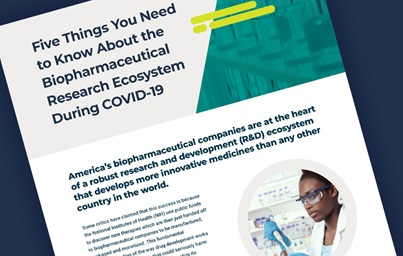 "A teaser image featuring the first page of the a recent PhRMA report, reading ""Five Things You Need to Know About the Biopharmaceutical Research Ecosystem During COVID-19"""